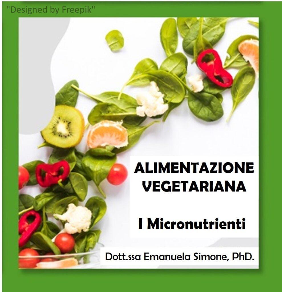 micronutrienti, L'ALIMENTAZIONE VEGETARIANA – I MICRONUTRIENTI
